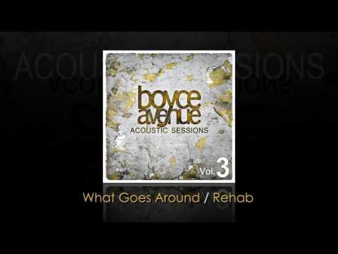 Boyce Avenue - What Goes Around Rehab