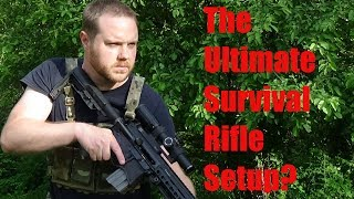 Ultimate Rifle Setup for Survival Self Defense? (Video)