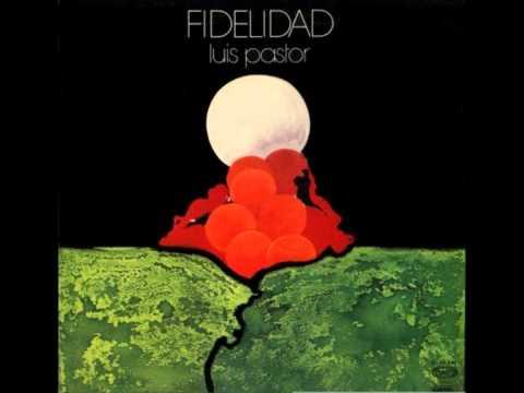 Fidelidad - Luis Pastor