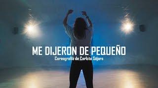 Me dijeron de pequeño (Manuel Carrasco) | Carlota Sájara Coreografía