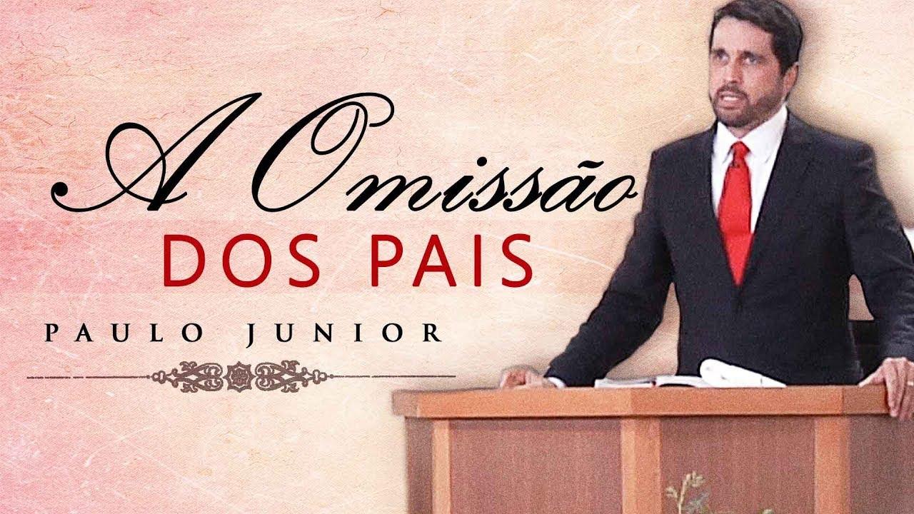 A Omissão do Pais - Paulo Junior