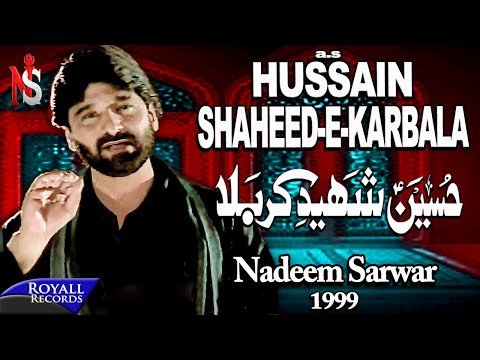 Nadeem Sarwar - Hussain Saheed e Karbala 1999