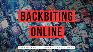Backbiting And Gossiping Online – Mufti Ismail Menk – Yaseen Media