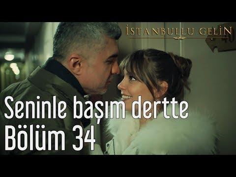 İstanbullu Gelin 34. Bölüm - Selami Şahin - Seninle Başım Dertte