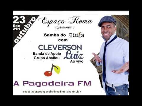 Cleverson Luiz,  ao vivo no Espaço Roma -  Radio A Pagodeira FM