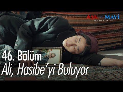 Ali, Hasibe'yi buluyor! - Aşk ve Mavi 46. Bölüm
