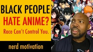 The Black People Anime Problem - Anime Hate & Stereotypes