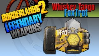 BORDERLANDS 2 | *Whiskey Tango Foxtrot*endary Weapons Guide
