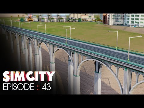 SimCity :: Episode 43 :: Bridge Upgrade
