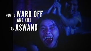How to KILL an ASWANG