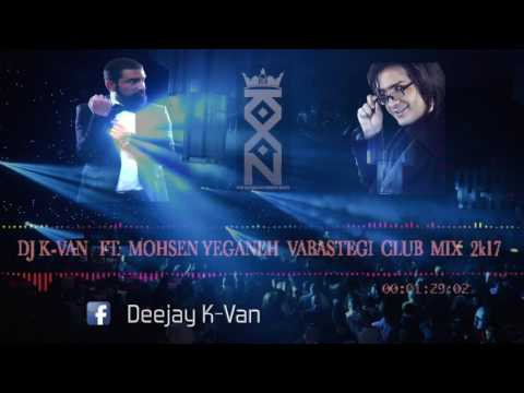 DJ K VAN ft. Mohsen Yeganeh Vabastegi 2k17 (Club Mix)