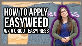 How to Apply EasyWeed® Using the Cricut® EasyPress™