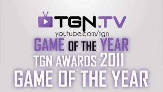★ Game of the Year - 2011 - TGN Game of the Year! - ft. Yong - WAY➚