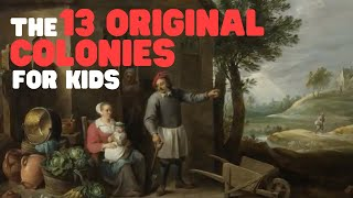 The 13 Colonies for Kids | Learn all about the first 13 American Colonies