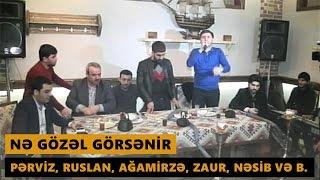 NƏ GÖZƏL GÖRSƏNİR (Perviz, Ruslan, Agamirze, Zaur, Nesib, Taleh) Meyxana 2017