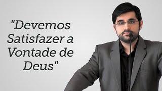 """""""Devemos Satisfazer a Vontade de Deus"""" - Gabriel Junqueira"""