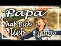 ♫ Papa, ich hab Dich sehr lieb ♫ - Vatertag 2019 - Dad, I love you - Father´s Day