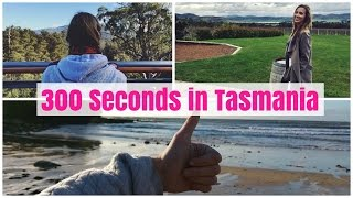 300 Seconds in Tasmania | Travel Diary