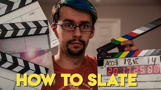 HOW TO Slate PROPERLY - Film Making for Newbs