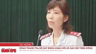 Đoàn thanh tra Bộ Xây dựng nhận hối lộ gần 250 triệu đồng