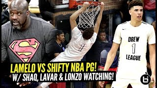 LaMelo Ball GOES AT SHIFTY Former NBA POINT GUARD at The Drew w/ Shaq & Lonzo Watching!!!