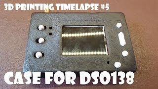 3D printing timelapse #5 Case for DSO138