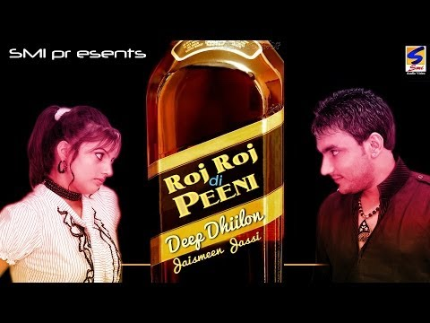 Deep Dhillon & Jaismeen Jassi || Roj Roj Di Peeni || New Punjabi Most Hits Songs-2013, 2014 video