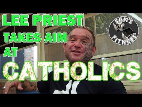 LEE PRIEST Takes Aim at CATHOLICS