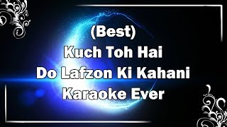 KUCH TOH HAI Karaoke with Lyrics + MP3 | Armaan Malik | Do Lafzon Ki Kahani | Fire Universal