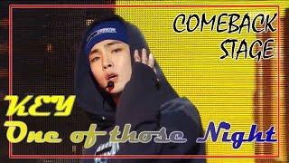 Comeback Stage Key One Of Those Nights 키 센 척 안 해 Show Music Core 20181201