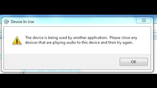 how to fix The device is being used by another application. please close any devices...