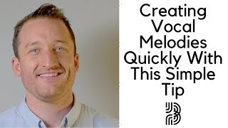 How To Write A Melody | Create Vocal Melodies Quickly