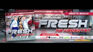 Fresh - Na warsztat (Audio)
