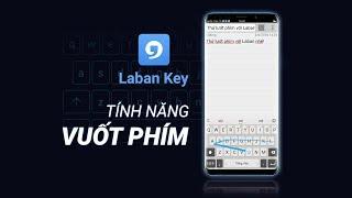 Laban Key 4.0 - Tính năng mới Vuốt phím