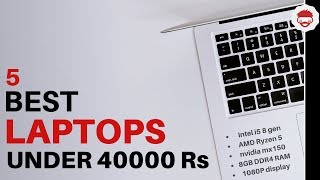 Best Laptops under 40000 Rs in India (January 2019) Gaming, Study, Office