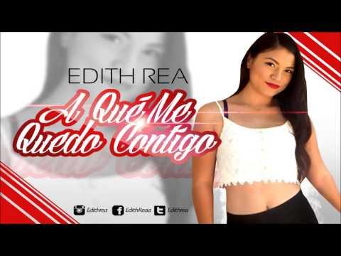 Edith Rea A Que Me Quedo Contigo Promo 2014