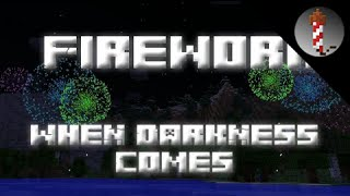When Darkness Comes - Minecraft Fireworks Show