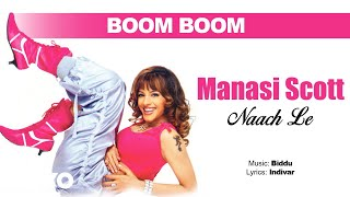 Boom Boom - Naach Le | Manasi Scott| Official Hindi Pop Songs