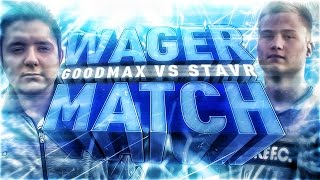 STAVR VS GOODMAX | WAGER FIFA 17