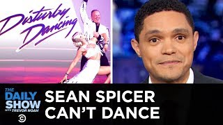 "Sean Spicer Plays Dirty on ""Dancing with the Stars"" 