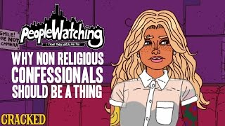Why Non Religious Confessionals Should Be a Thing - People Watching