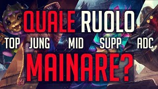Come Scegliere Quale Ruolo Dovresti Mainare - League of Legends ITA