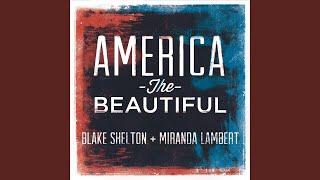 Blake Shelton & Miranda Lambert America The Beautiful