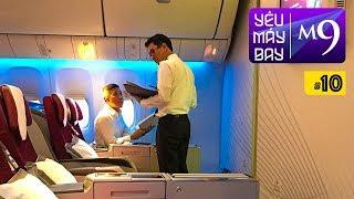 [M9] #10: Bay hạng thương gia 5 sao Qatar Airways đi Doha | Yêu Máy Bay