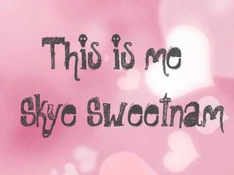 Skye Sweetnam - This Is Me