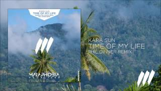 Kara Sun - Time Of My Life (Phil Dinner Remix) *AVAILABLE 9 JUNE!*