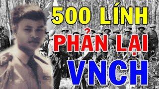Giải Mật Hồ Sơ Thiếu Tá VNCH Cảm Hóa Tiểu Đoàn 500 Lính VNCH Đầu Hàng Quân Giải Phóng