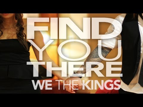 We The Kings - Find You There