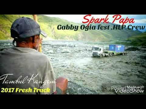 Gabby Ogia Fest. Help Crew - Spak Papa -(2017 PNG Music)
