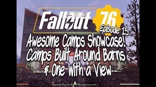 Fallout 76 Awesome Camps Showcase Episode 15 Camps Built Around Barns & A View